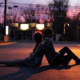 Night Sessions - Only You Understand