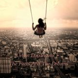 Urban Daydreams - The Facts And The Dreams
