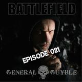 General Guyble - Battlefield Episode 021