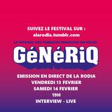 Festival GéNériQ : L'émission du Samedi 14 Février par Radio Campus à La Rodia !