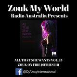 All That She Wants - Album Mixtape for Zouk My World Radio Australia