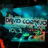 ROCKING THE HOUSE Vol 2 Mixed by DAVID CORNEJO