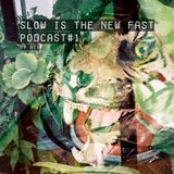 Slow Is The New Fast - Podcast #1 by ATX