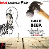 BURN Sessions DEEP House #135 - DJ ARJUN NAIR Oct 2013
