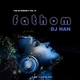DJ Han - The Afterparty Vol 18: Fathom (2017)