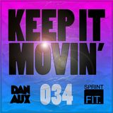 Dan Aux Presents: Keep It Movin' #034
