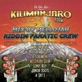 Kilimanjaro Riddim Mix By MELLOJAH RIDDIM FANATIC CREW