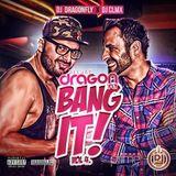 DJ Dragonfly ft. DJ CLMX - Bang it Vol.4 (2014)