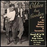 Oldies but Goodies #1 mix by Felton Moore Therapy & Tarentula