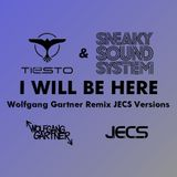 I Will Be Here [Wolfgang Gartner Remix JECS Versions]
