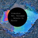 Videodisc fet. Talisman _ Objects in mirror