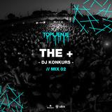 Topljenje DJ KONKURS | The Positive a.k.a the + | 02