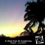 A Deep Trip to Happiness (Nagash DJ Set)