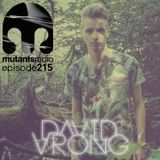 David Vrong on Mutants Radio - Episode 215