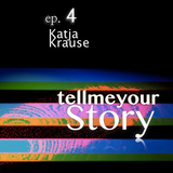 TELL ME YOUR STORY Podcast #4