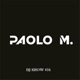 PAOLO M. DJ SHOW #34