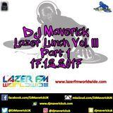 Lazer Lunchtime with DJ Maverick Vol. III Pt. 1. 31.12.2017