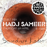 extrastereo - Soundart Radio - April 2017 - w/ Hadj Sameer