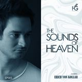 The sounds of Heaven EP005 - Erich Von Kollar