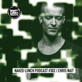 Naked Lunch PODCAST #302 - CHRIS NAIT