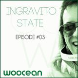 INGRAVITO STATE - Episode #003