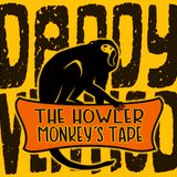 Daddy Vertigo - The Howler Monkey's tape (Live mix)