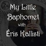 Spiritual Alchemy Show - My Little Baphomet with Éris Kallisti