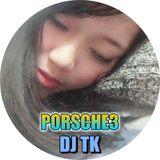 "DJ TK『PORSCHE3』•""NEW""全新中英文連續"