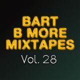 Bart B More Mixtapes Vol. 28