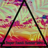DEEPER SOUNDS SUMMER INTRO
