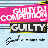Guilty DJ Competition 20 Minute Mix