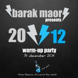 Barak Maor - 2012 Warm-Up Party