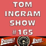 Tom Ingram Show #165 - Recorded LIVE from Rockabilly Radio March 30th 2019