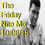 The Friday Nite Mix 10/06/16