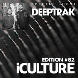 iCulture #82 - Special Guest - Deeptrak