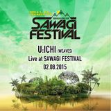 U:ICHI Live at SAWAGI FESTIVAL 02.08.2015