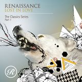 Lost In Love - Renaissance The Classics Series - Part 1