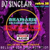 DJ SINCLAIR H38 ULTIMA RETRO MINIMAL PSY and GOA anno 1996-2002 all top tracks inside !