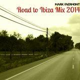 Mark Faermont Road To Ibiza Mix 2014