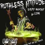 RIP Ruthless Attitude, Friday July 31st 2015