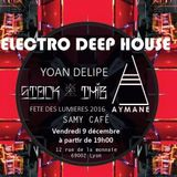 ♪@YoanDelipe - Night Electro Deep House - Fete Des Lumieres Lyon 2016 at Samy Café