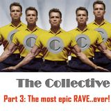 The Collective - Part 3: The most epic RAVE..ever!