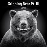 Grinning Bear Pt. III