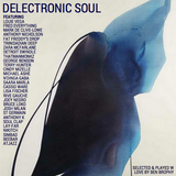 Delectronic Soul - 23 Deep & Warm Slices of Goodness for the Soul - selected w love by Ben Brophy