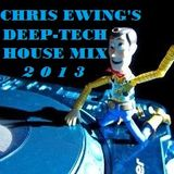 Chris Ewing's Deep-Tech House Mix 2013