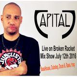 Capital J Live on Broken Racket Mixshow (July 12th 2016) Basshouse/Trap/DNB/Dubstep