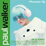 Paul Walker - Funky Sessions 2K18 Xmas