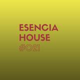 ESENCIA HOUSE #021 mixed by Nacho Heras