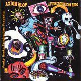 AXIOM SLOP; A FUNKCRONOMICON REDO