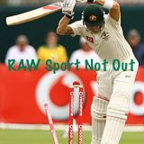 RAW Sport Not Out Episode 1